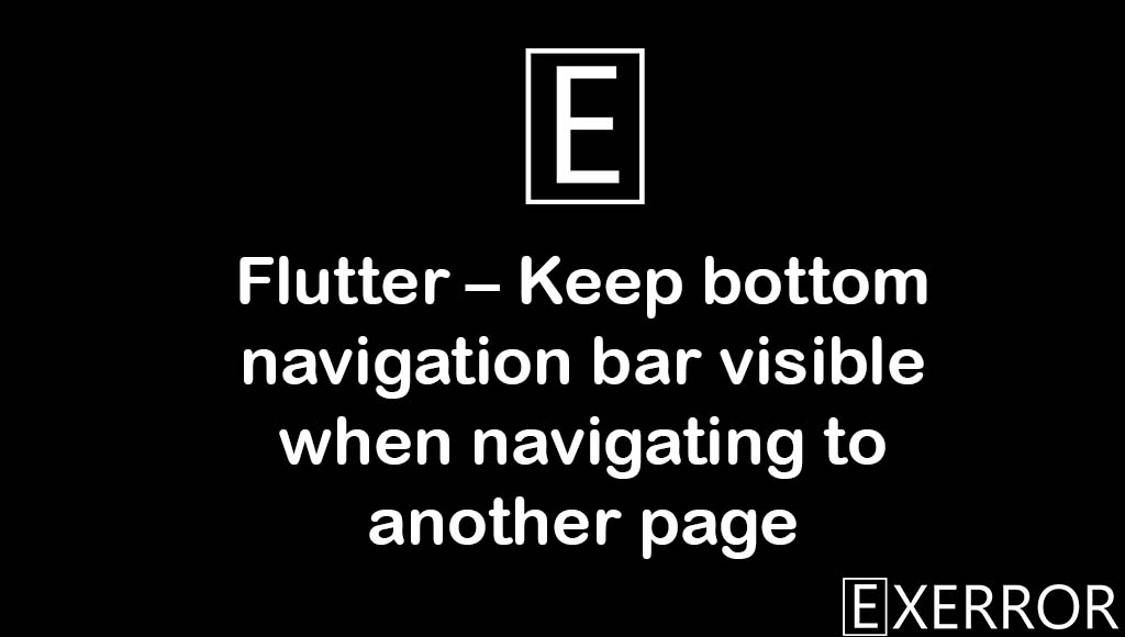 Keep bottom navigation bar visible when navigating to another page