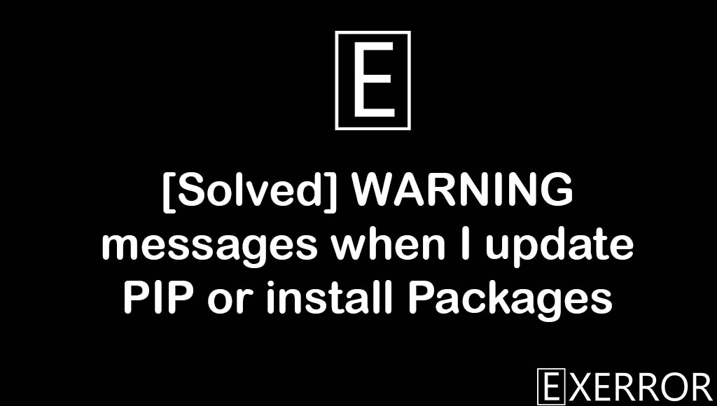 WARNING messages when I update PIP or install Packages, WARNING: Value for scheme.platlib does not match. Please report this, Value for scheme.platlib does not match. Please report this