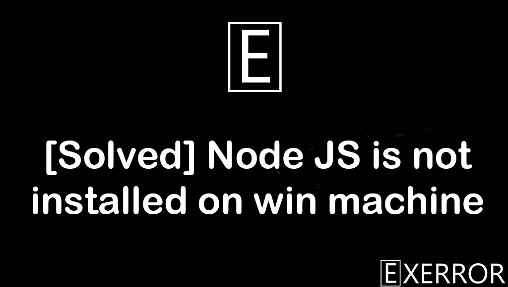An error occurred while applying security settings. Authenticated Users is not a valid user or group in nodejs windows, An error occurred while applying security settings, Authenticated Users is not a valid user or group in nodejs windows, Node JS is not installed on win machine, Users is not a valid user or group in nodejs windows